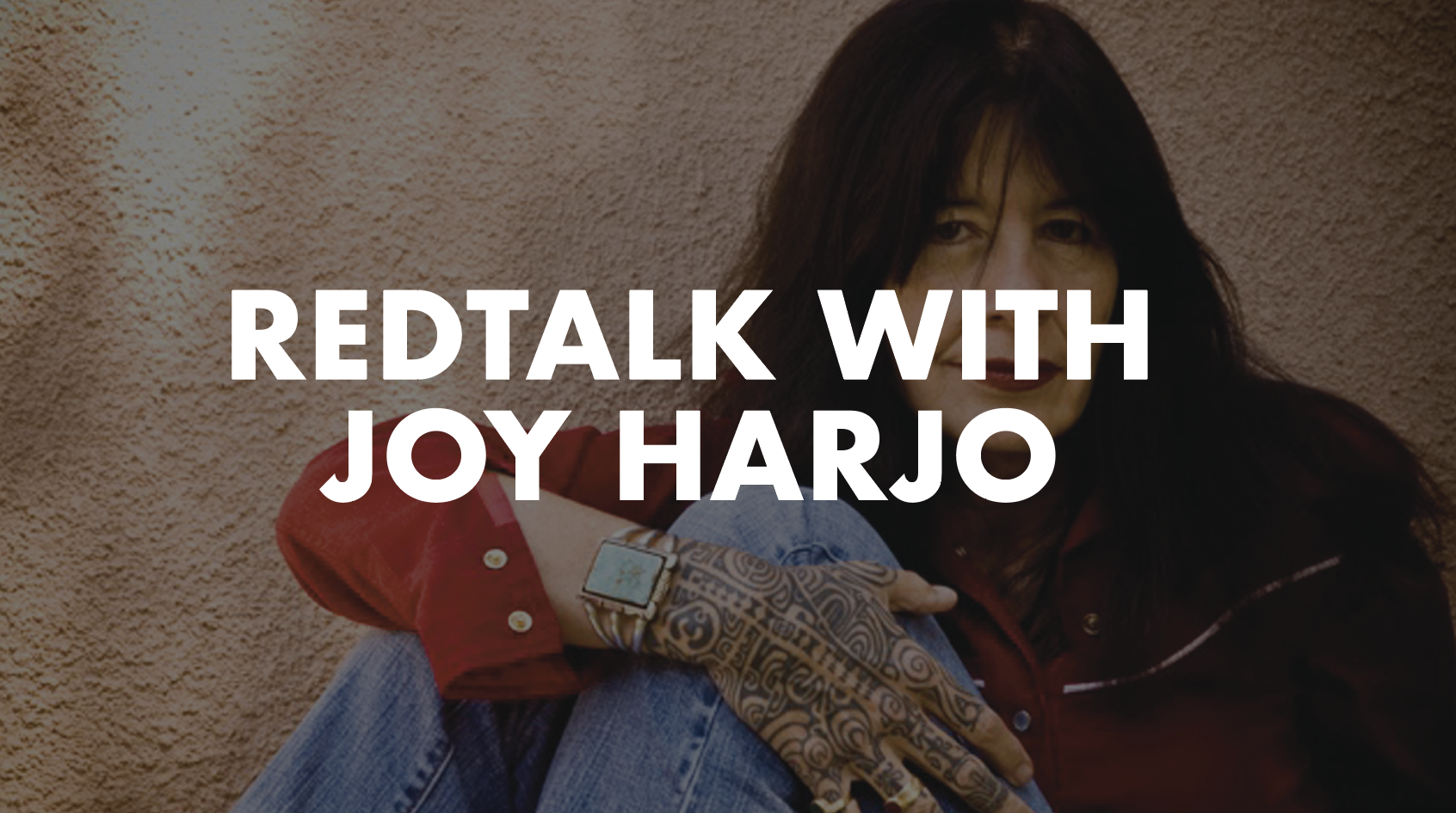 REDTalk with Joy Harjo